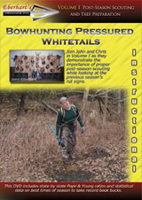 Bowhunting Pressured Whitetails DVD - Vol. I By John and Chris Eberhart