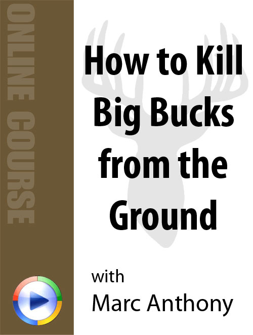 How to kill big bucks from the ground Online Course