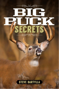 Big Buck Secrets with Steve Bartylla