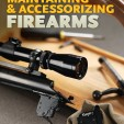 Guide to Maintaining and Accessorizing Firearms