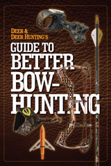 Deer & Deer Hunting's Guide to Better Bowhunting