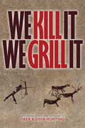 We Kill It We Grill It venison recipes are from Deer & Deer Hunting readers