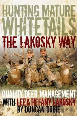 hunting-mature-whitetails-the-lakosky-way-quality-deer-management-with-lee-and-tiffany-lakosky