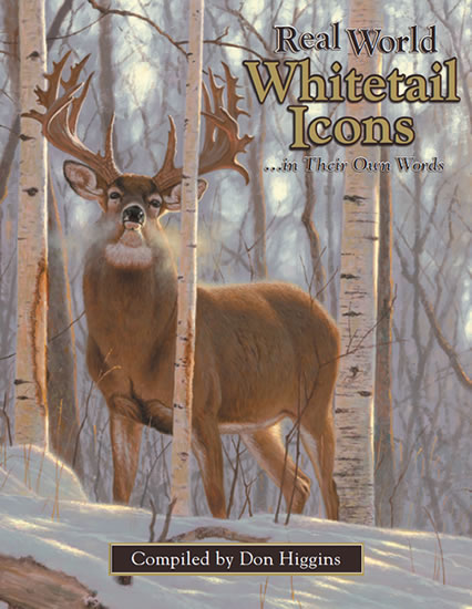"Don Higgins's latest book, ""Real World Whitetail Icons ... In Their Own Words"""